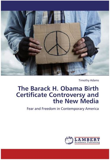 Tim Adams book The Barack H Obama Birth Certificate Controversy and the New Media